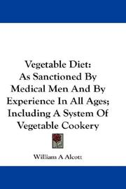 Cover of: Vegetable Diet | William A. Alcott