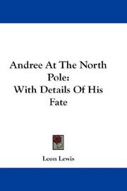 Cover of: Andree At The North Pole | Leon Lewis