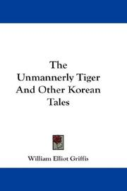 Cover of: The Unmannerly Tiger And Other Korean Tales