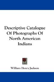 Cover of: Descriptive catalogue of photographs of North American Indians