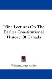 Cover of: Nine Lectures On The Earlier Constitutional History Of Canada