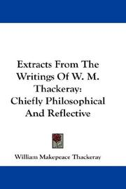 Cover of: Extracts From The Writings Of W. M. Thackeray: Chiefly Philosophical And Reflective