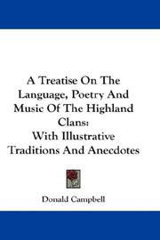 Cover of: A Treatise On The Language, Poetry And Music Of The Highland Clans | Donald Campbell
