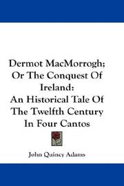 Cover of: Dermot MacMorrogh; Or The Conquest Of Ireland | John Quincy Adams