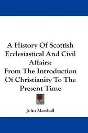 Cover of: A History Of Scottish Ecclesiastical And Civil Affairs: From The Introduction Of Christianity To The Present Time