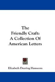 Cover of: The Friendly Craft | Elizabeth Deering Hanscom