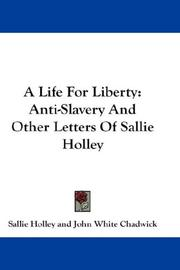 Cover of: A Life For Liberty | Sallie Holley