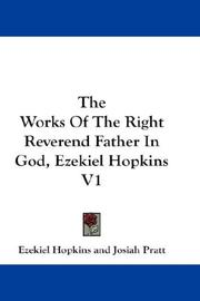 Cover of: The Works Of The Right Reverend Father In God, Ezekiel Hopkins V1
