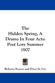 Cover of: The Hidden Spring, A Drama In Four Acts: Poet Lore Summer 1907