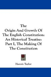 Cover of: The Origin And Growth Of The English Constitution: An Historical Treatise: Part I, The Making Of The Constitution