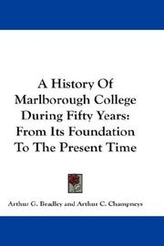Cover of: A History Of Marlborough College During Fifty Years | Arthur G. Bradley