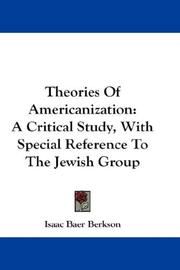 Theories of Americanization by Isaac Baer Berkson