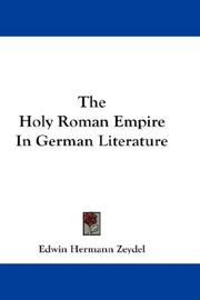 The Holy Roman Empire in German literature by Edwin Hermann Zeydel