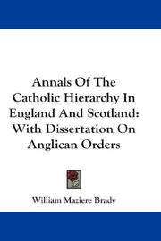 Cover of: Annals Of The Catholic Hierarchy In England And Scotland | William Maziere Brady