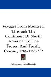Cover of: Voyages From Montreal Through The Continent Of North America, To The Frozen And Pacific Oceans, 1789-1793 V2