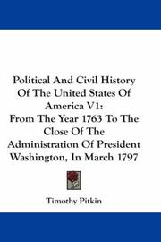 Cover of: Political And Civil History Of The United States Of America V1 | Timothy Pitkin