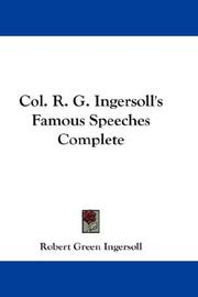Cover of: Col. R. G. Ingersoll's Famous Speeches Complete