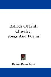 Ballads of Irish chivalry by Robert Dwyer Joyce