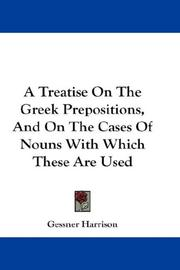 Cover of: A Treatise On The Greek Prepositions, And On The Cases Of Nouns With Which These Are Used