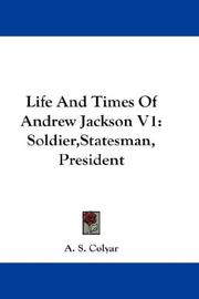 Cover of: Life And Times Of Andrew Jackson V1