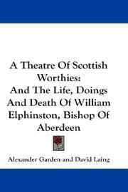 Cover of: A Theatre Of Scottish Worthies | Alexander Garden