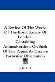 Cover of: A Review Of The Works Of The Royal Society Of London | John Hill