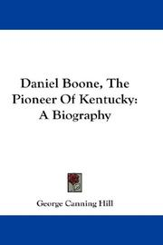 Cover of: Daniel Boone, the pioneer of Kentucky: A biography.