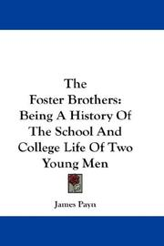 Cover of: The Foster Brothers: Being A History Of The School And College Life Of Two Young Men
