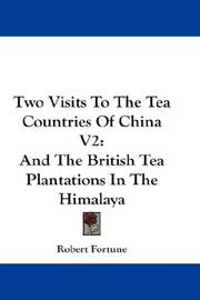 Cover of: Two Visits To The Tea Countries Of China V2
