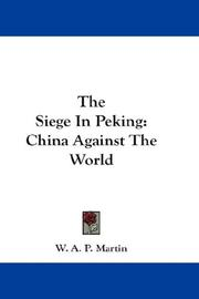 The siege in Peking by W. A. P. Martin