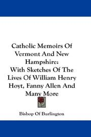 Cover of: Catholic Memoirs Of Vermont And New Hampshire | Bishop Of Burlington