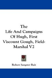 Cover of: The Life And Campaigns Of Hugh, First Viscount Gough, Field-Marshal V2