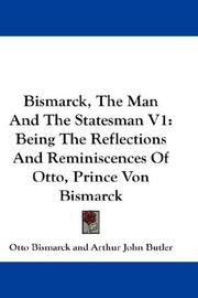 Cover of: Bismarck, The Man And The Statesman V1