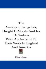 Cover of: The American Evangelists, Dwight L. Moody And Ira D. Sankey | Elias Nason