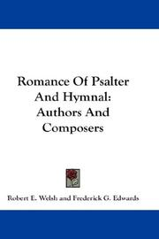 Cover of: Romance Of Psalter And Hymnal | Robert E. Welsh