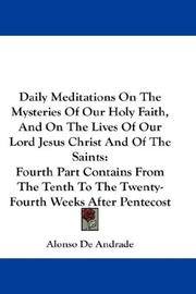 Cover of: Daily Meditations On The Mysteries Of Our Holy Faith, And On The Lives Of Our Lord Jesus Christ And Of The Saints | Alonso De Andrade