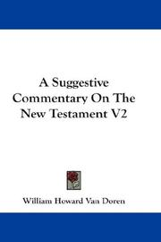 Cover of: A Suggestive Commentary On The New Testament V2 | William Howard Van Doren