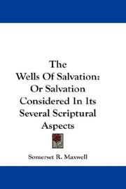 Cover of: The Wells Of Salvation | Somerset R. Maxwell