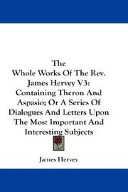 Cover of: The Whole Works Of The Rev. James Hervey V3