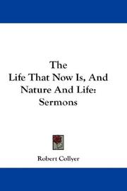 Cover of: The Life That Now Is, And Nature And Life