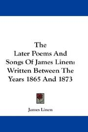 Cover of: The Later Poems And Songs Of James Linen | James Linen