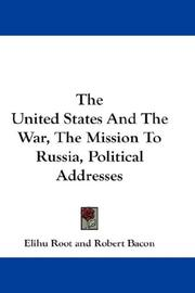 Cover of: The United States And The War, The Mission To Russia, Political Addresses