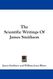 Cover of: The Scientific Writings Of James Smithson | James Smithson