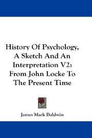 Cover of: History Of Psychology, A Sketch And An Interpretation V2: From John Locke To The Present Time