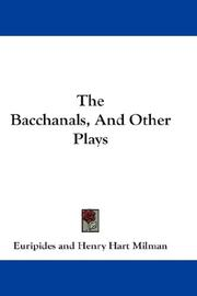 Cover of: The Bacchanals, And Other Plays