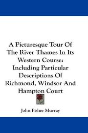 Cover of: A Picturesque Tour Of The River Thames In Its Western Course | John Fisher Murray