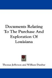 Cover of: Documents Relating To The Purchase And Exploration Of Louisiana