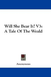 Cover of: Will She Bear It? V3: A Tale Of The Weald