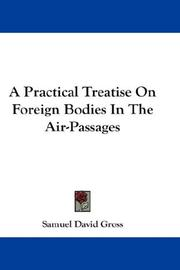 Cover of: A Practical Treatise On Foreign Bodies In The Air-Passages