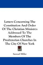 Cover of: Letters Concerning The Constitution And Order Of The Christian Ministry | Samuel Miller